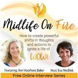 Midlife on Fire podcast series with Ann Voorhees Baker